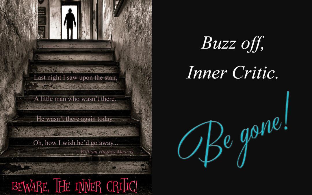 Beware, the Inner Critic!